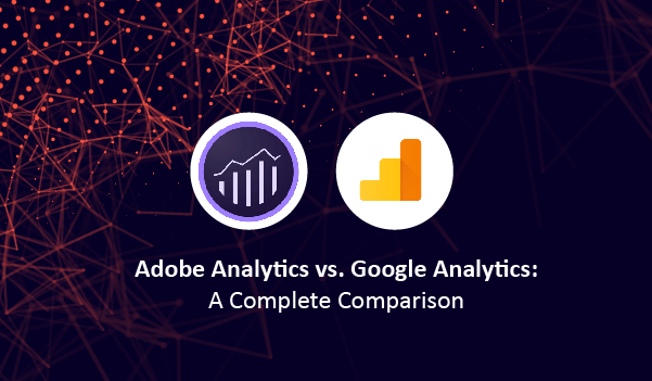 Abobe Analytics vs. Google Analytics A Complete Comparison-01