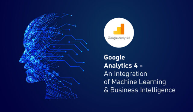 Google Analytics 4 An Integration of Machine Learning & Business Intelligence-01 (1)